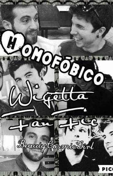 Homofóbico-Wigetta Fan Fic