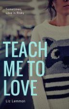 Teach me to Love by Yoloolishous