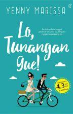 Lo, Tunangan Gue !!! by Yenny004