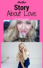Another Story About... LOVE  Dove Cameron, Niall Horan by AnotherStoryAbout