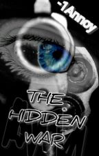 The Hidden War by -1Annoy