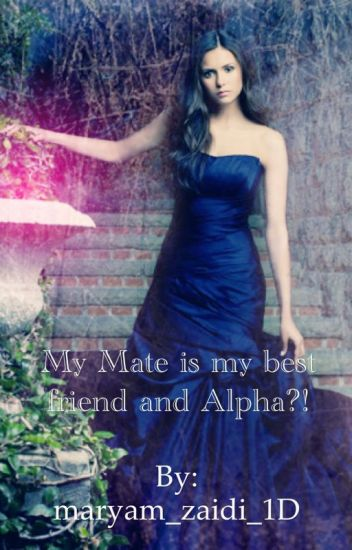 My Mate is my Best Friend and an Alpha?