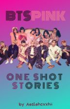 [HIATUS] BTSPINK ONE SHOT STORIES [BOSS] by Aeslehcxxshii