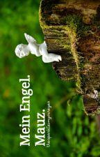 Mein Engel || Mauz (Oneshot) by thesparkleinyoureyes