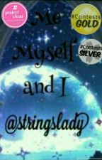 Me, Myself and I by stringslady
