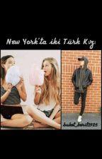 New York'ta İki Türk Kızı by buket_beril1925