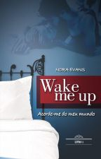 WAKE ME UP (Completo) by eleanora_evans