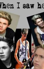 When I saw her! (Niall Horan fanfiction) by Whyyn0tt