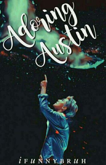 Adoring Austin | ✓