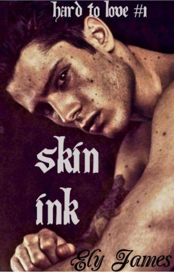 Skin Ink (Trilogía - Hard to love #1)