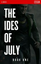 The Ides of July - [Loki] Book 1, Metamorphosis Series ✓ by jandralee