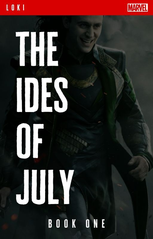 The Ides of July [A Loki + Avengers Fanfiction] - Book 1, Metamorphosis Series by jandralee