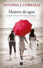 Mujeres de Agua de Antonia J. CorralesRecomendación Literaria by MaraLoretoPacheco