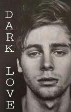 Dark Love || Luke Hemmings by leeloo00