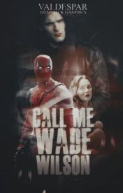 Call Me Wade Wilson by Valdespar