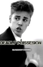 Deadly Possession by Swaggiebitch1995