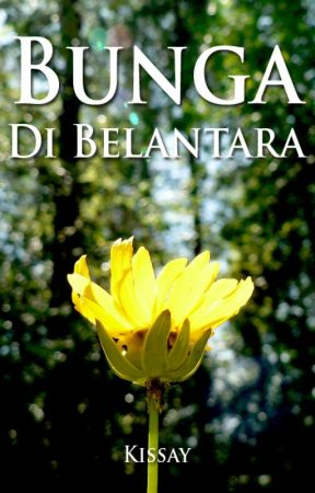 Bunga Di Belantara by Kissmedonksay