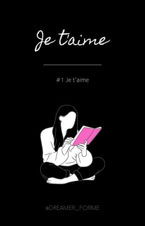 Je T'aime♡ |Historia en Español| by Dreamer_Forme