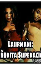 Laurmani: Señorita Superación by AxelBorovoy