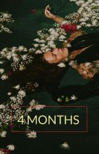 4 Months [ Harry Styles BG. Fanfic ] by Kalie_51