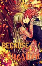 Because Of A Question (NaLu Lemon) by TheFairiesCupid
