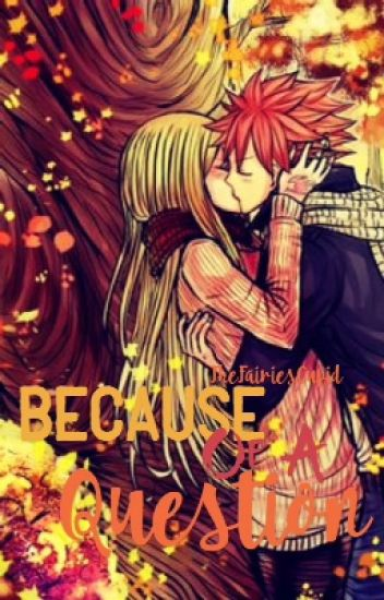 Because Of A Question (NaLu Lemon)