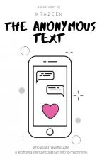 The Anonymous Text. by plainbrunette-