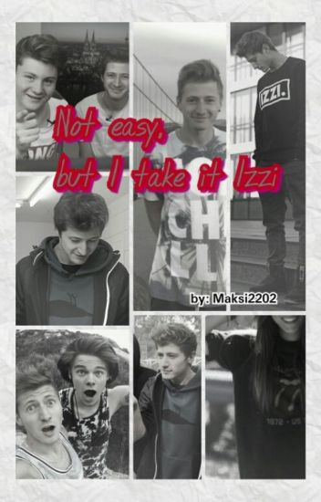 Not Easy, But I take it Izzi. [Izzi Fanfiction]