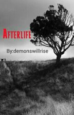 Afterlife by demonswillrise