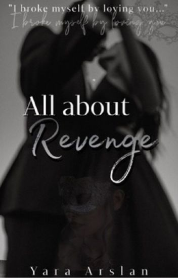 All About Revenge (#1) [NOT EDITED]