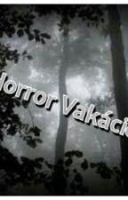 Horror vakáció  by RoseEuforia