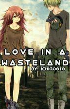 Love In a Wasteland by Ichigo010
