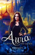 Aura: School for the Gifted by PsiQueen
