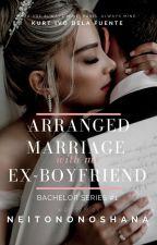 Arranged Marriage With My EX-Boyfriend by neitononoshana