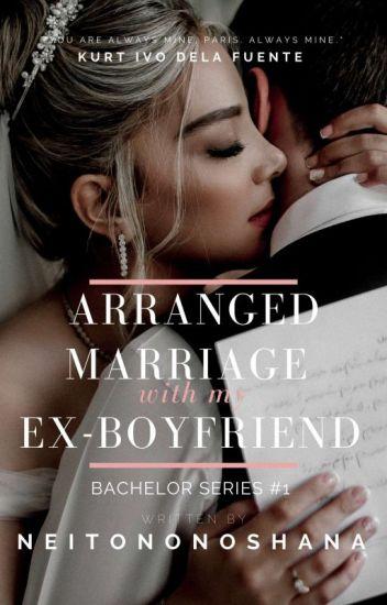 Arranged Marriage With My EX-Boyfriend