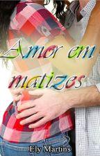 Amor em matizes - Série amor sem preconceito by elymartins