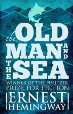 the old man and the sea by ernest hemingway by annechirlly