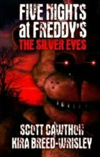 Five Nights at Freddy's The Silver Eyes by BabyTheClownGirl