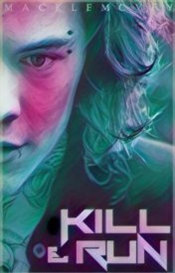 Kill & Run (Punk Harry Styles Fanfiction) Español