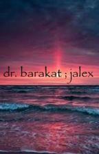 dr. barakat; jalex [COMPLETED] by redlarsson