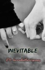Inevitable by DannaKatherinGomez
