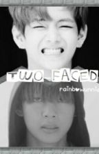 Two-Faced ( BTS - Kim Taehyung / V ) by rainbowunnie