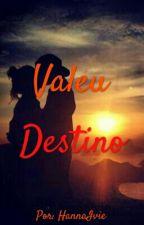 Valeu Destino  by HannaIvie