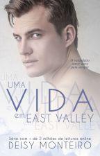 Renascer em East Valley [AMAZON] by AutoraDeisy