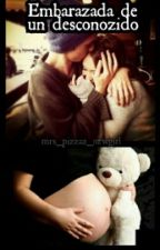 Embarazada De Un Desconozido by Mrs_pizza2_newgirl