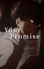 Your Promise | Shingeki No Kyojin ;; Eren Jaeger | by Rachel_Julieta
