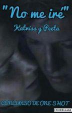 """No Me Iré"" Katniss y Peeta by LouMellark03"