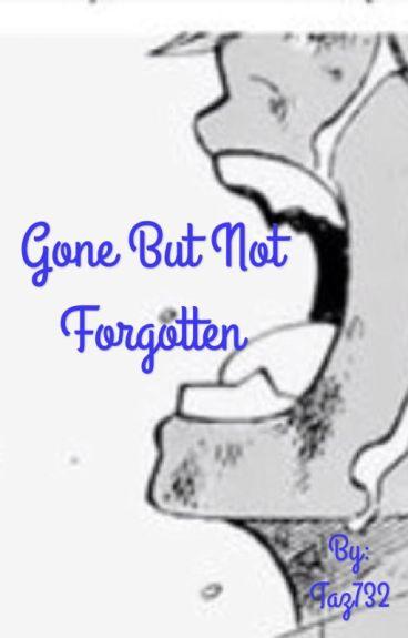 Gone But Not Forgotten (Natsu x Reader)