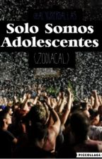 SÓLO SOMOS ADOLESCENTES  (Zodiacal ) by GalletaKawaiiii
