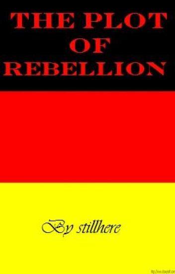 The Plot of Rebellion